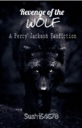 Revenge of the Wolf ~~~ A Percy Jackson Fanfiction - Chapter 2