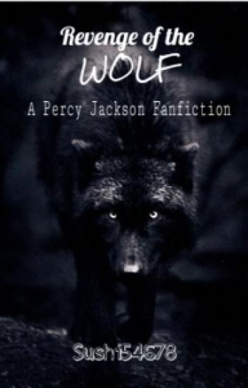 Revenge of the Wolf ~~~ A Percy Jackson Fanfiction
