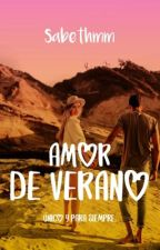 Amor De Verano © [Sin Editar] by sabethmm