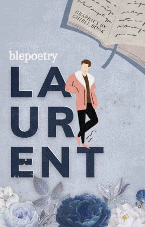 || LAURENT || by blepoetry
