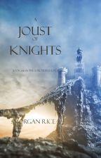 A JOUST OF KNIGHTS (BOOK #16 IN THE SORCERER'S RING) by morganrice