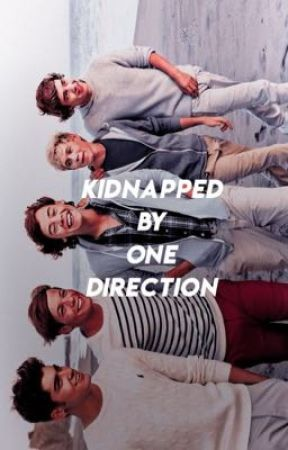 KIDNAPPED BY ONE DIRECTION by beepeddie