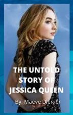 The Untold Story of Jessica Queen by diemerMA