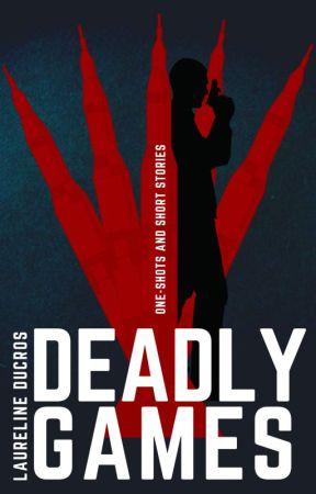 Deadly Games   One-Shots and Short Stories by The_Mafia_Gal