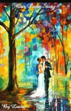 Our Love Story by Lucia--
