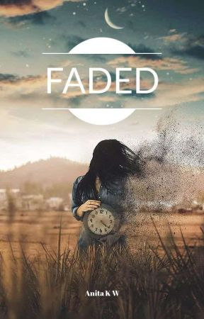 Faded [ Proses Refisi ] by anitakw_