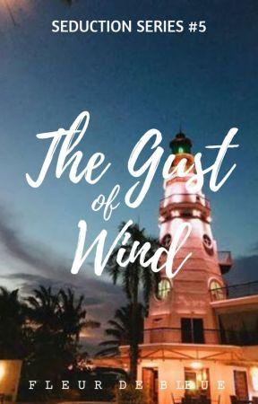 The Gust Of Wind (Seduction Series #5) by FleurDeBleue