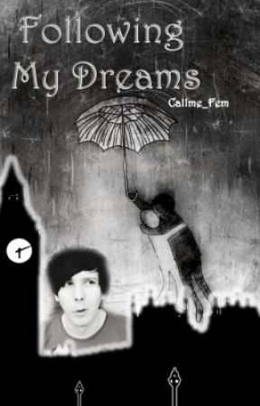 Following my dreams (Youtubers Fanfiction) by Callme_Fem