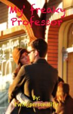 'My' freaky Professor ( A student/teacher relationship) by twin_personality