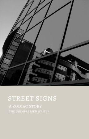 street signs   a zodiac story by theunimpressedwriter