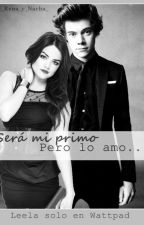 Será mi primo, pero lo amo... [Harry Styles] [HOT] by _rena_y_nacha_
