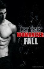 Let The Womanizer Fall by Mhaldhita05