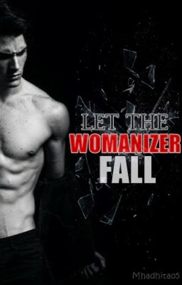Let The Womanizer Fall