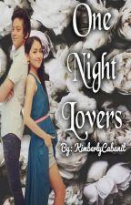 ONE NIGHT LOVERS by princesskimoii