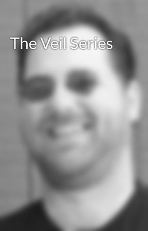 The Veil Series by BrianRathbone