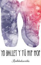 Yo ballet y tu hip hop by realidadesecretas