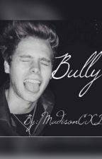 Bully (Luke Hemmings Fanfic) by whatthefuckluke