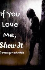 If you love me show it (Louis Tomlinson love story) by Everyonedance
