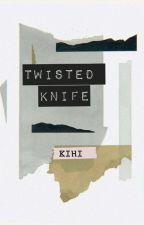 Twisted Knife by Kihi-98