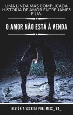 O amor não está à venda by Miss_23_