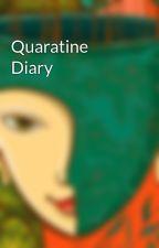 Quaratine Diary by KATCHIUSSA