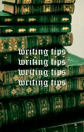 WRITING TIPS ━━━━ ( ongoing ) by potter_community