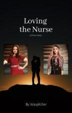Loving the Nurse - CHONI by WaspKiller