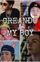 CREANDO A MI BOY(payton y tú) by Moormier_slendy