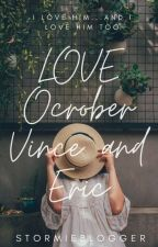 Love October, Vince and Eric by StormieBlogger