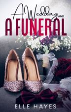 A Wedding and a Funeral by Elle__P