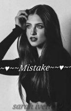 Mistake by sarah_ivette_A