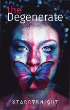 The Degenerate (Mythics Book One) by lookoutstars