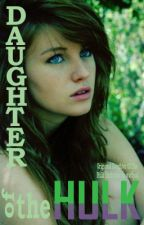 Daughter of The Hulk (Avengers Fanfiction) by Silver_Sweets