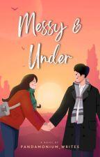 Messy & Under by cliche03