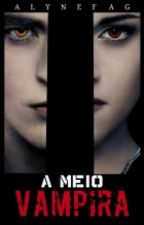 A Meio Vampira by Alynefag