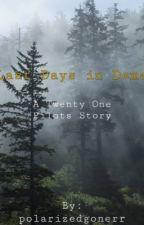 Last Days In Dema by polarizedgonerr
