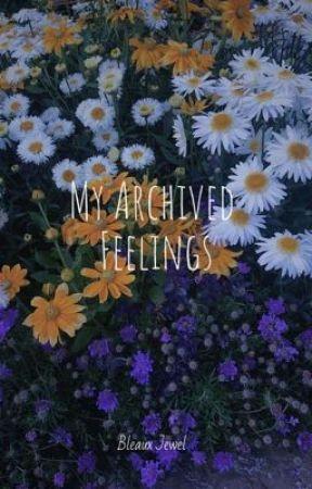 My Archived Feelings by BleauxJewel