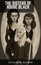The Sisters of House Black by elizabeth-selwyn