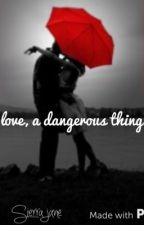 LOVE, A DANGEROUS THING by sucksatsports