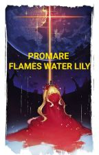 BOOK 0 PROMARE - FLAMES WATER LILY - (RE:MAKE  COMING SOON ) by Mins000