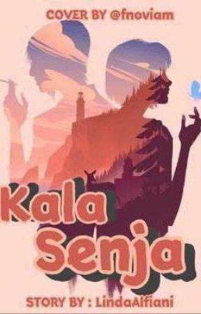 Kala Senja[ON GOING] by LindaAlfn