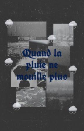 Quand la pluie ne mouille plus  by Asma_Tic