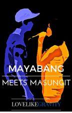 Mayabang Meets Masungit by lovelikegravity