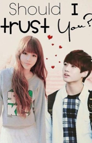 Should I trust you? (You and jungkook)