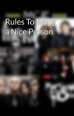 Rules To Being a Nice Person by MarvelSuperDuperFan2