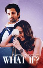 What If? - IPKKND by pinkchampagneonice