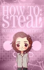 how to: steal someone's boyfriend. [larry stylinson] ✔️  by makemadej