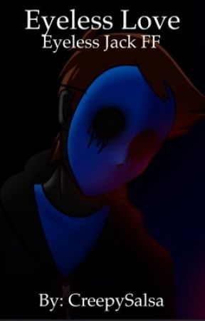 Eyeless Love {Eyeless Jack Romance} by SuperNova375