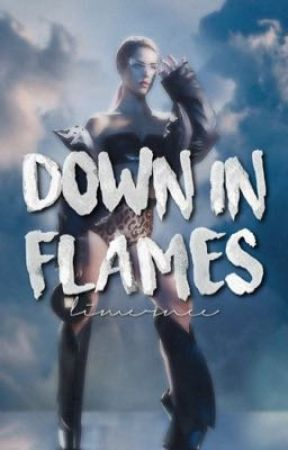 DOWN IN FLAMES by limernce