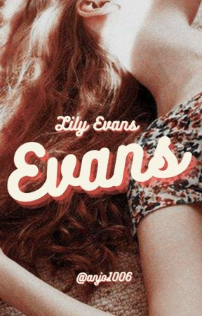 𝐄𝐕𝐀𝐍𝐒  // lily evans by anjo1006